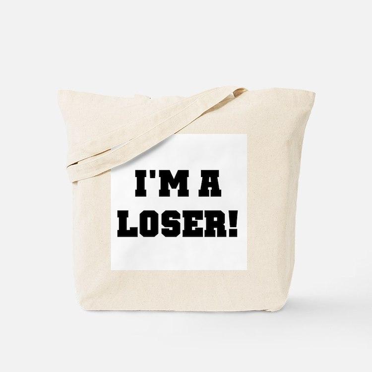 I'm a Loser Tote Bag