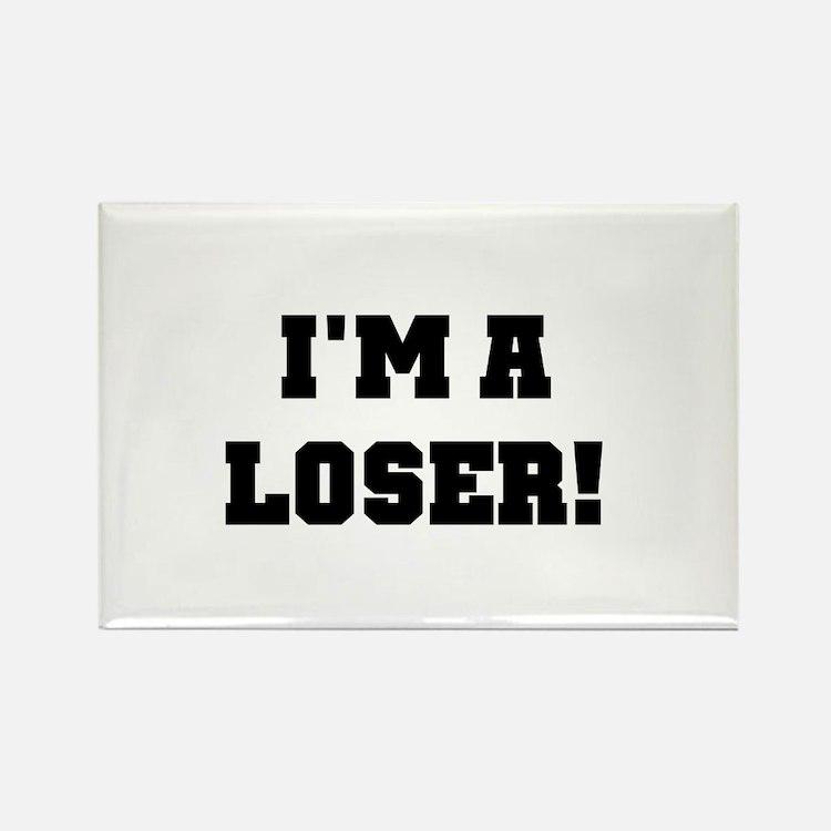 I'm a Loser Rectangle Magnet