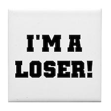 I'm a Loser Tile Coaster
