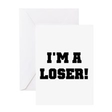 I'm a Loser Greeting Card