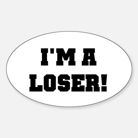 I'm a Loser Oval Decal