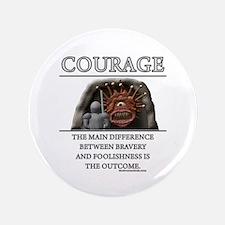 """Courage 3.5"""" Button"""