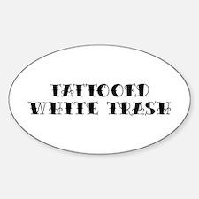 Tattooed White Trash Oval Decal
