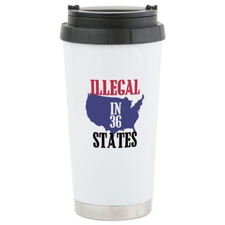 Illegal In 36 States Stainless Steel Travel Mug