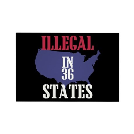 Illegal In 36 States Rectangle Magnet (10 pack)