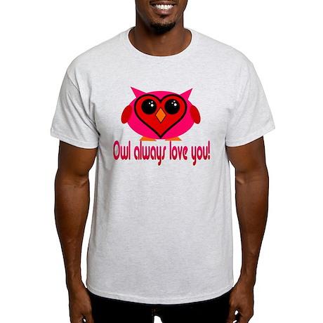 Owl Always Love You! Light T-Shirt