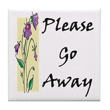 Please Go Away Tile Coaster