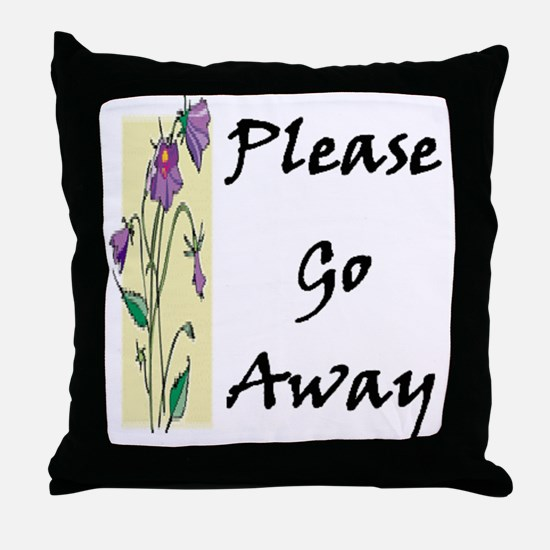Please Go Away Throw Pillow