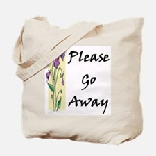Please Go Away Tote Bag