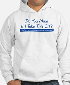 Do You Mind? - Jumper Hoody