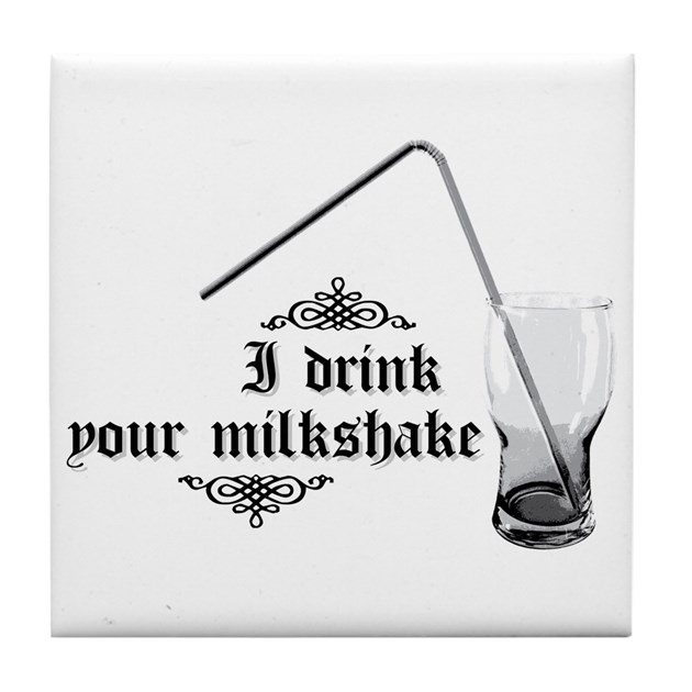 I Drink Your Milkshake Canadain Water