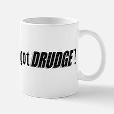 got DRUDGE? Mug
