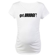 got DRUDGE? Shirt