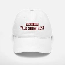Worlds best Talk Show Host Baseball Baseball Cap