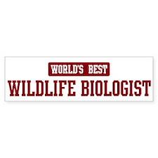 Worlds best Wildlife Biologis Bumper Bumper Sticker