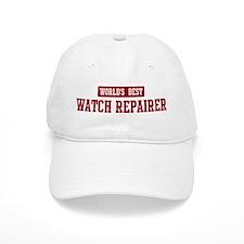 Worlds best Watch Repairer Baseball Cap