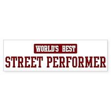 Worlds best Street Performer Bumper Bumper Sticker