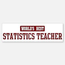 Worlds best Statistics Teache Bumper Bumper Bumper Sticker