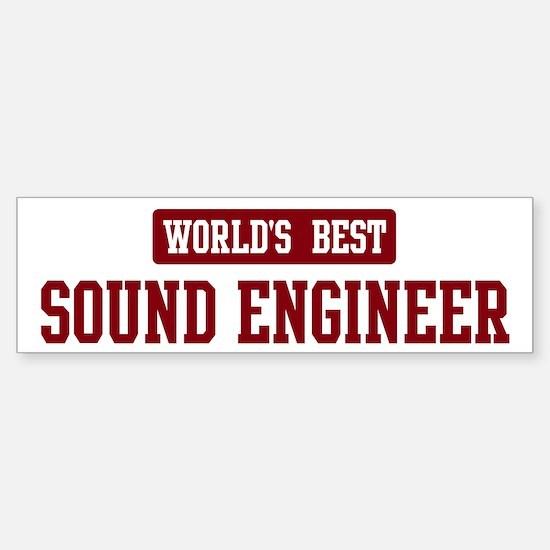 Worlds best Sound Engineer Bumper Bumper Bumper Sticker