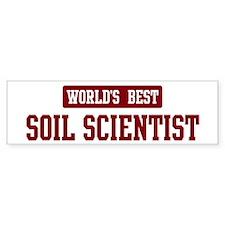 Worlds best Soil Scientist Bumper Bumper Sticker