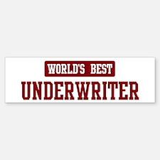 Worlds best Underwriter Bumper Bumper Bumper Sticker