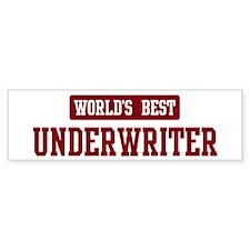 Worlds best Underwriter Bumper Bumper Sticker