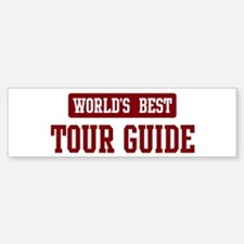 Worlds best Tour Guide Bumper Bumper Bumper Sticker