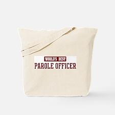 Worlds best Parole Officer Tote Bag