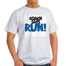 Coach says: Run! Ash Grey T-Shirt