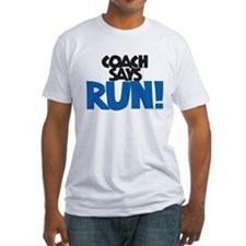 Coach says: Run! Shirt