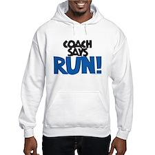 Coach says: Run! Hoodie