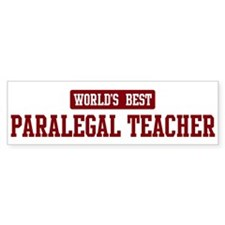 Worlds best Paralegal Teacher Bumper Bumper Sticker