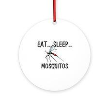 Eat ... Sleep ... MOSQUITOS Ornament (Round)