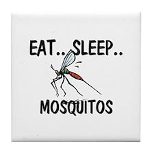 Eat ... Sleep ... MOSQUITOS Tile Coaster