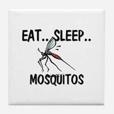 Eat ... Sleep ... MOSQUITOS Tile Coaster