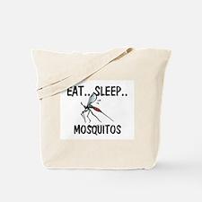 Eat ... Sleep ... MOSQUITOS Tote Bag