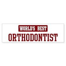 Worlds best Orthodontist Bumper Bumper Sticker