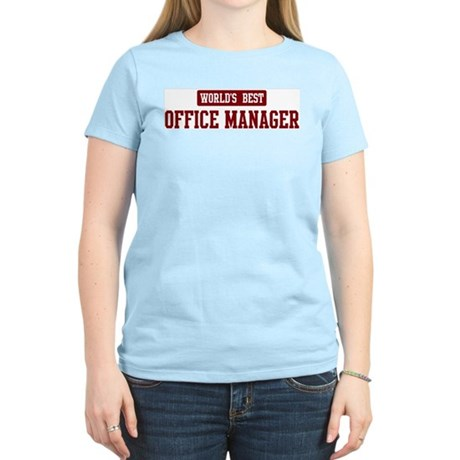 Worlds best Office Manager Women's Light T-Shirt