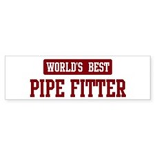 Worlds best Pipe Fitter Bumper Bumper Sticker