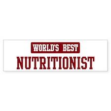 Worlds best Nutritionist Bumper Bumper Sticker