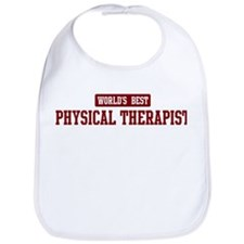 Worlds best Physical Therapis Bib