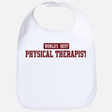 Worlds best Physical Therapis Bib