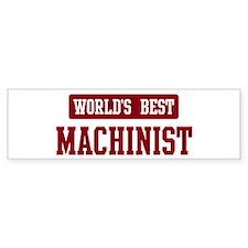 Worlds best Machinist Bumper Bumper Sticker