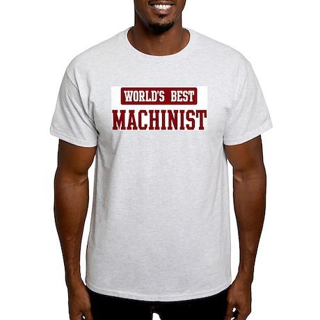 Worlds best Machinist Light T-Shirt