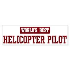 Worlds best Helicopter Pilot Bumper Bumper Sticker