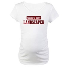 Worlds best Landscaper Shirt