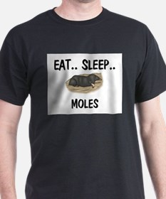 Eat ... Sleep ... MOLES T-Shirt