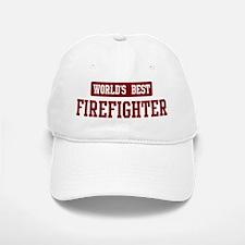 Worlds best Firefighter Baseball Baseball Cap