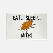 Eat ... Sleep ... MITES Rectangle Magnet