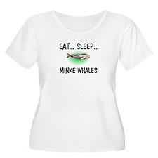 Eat ... Sleep ... MINKE WHALES T-Shirt
